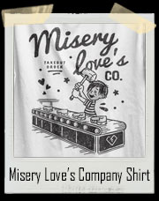 Misery Love's Company T-Shirt