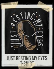 Just Resting My Eyes Dead Skeleton T-Shirt