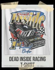 Dead Inside Racing T-Shirt