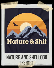 Nature And Shit Logo T-Shirt