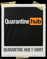 Quarantine Hub T-Shirt