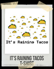 It's Raining Tacos T-Shirt