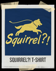 Squirrel?! T-Shirt