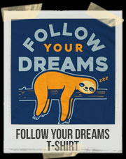 Follow Your Dreams Sloth T-Shirt
