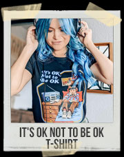 It's OK Not to Be OK T-Shirt