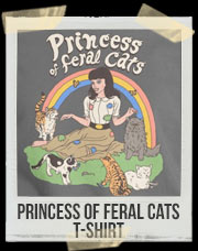 Princess Of Feral Cats T-Shirt