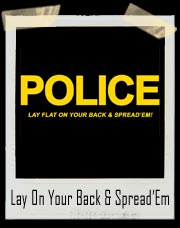 POLICE Lay Flat On Your Back and Spread'Em T-Shirt
