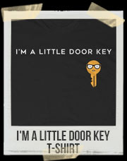I'm A Little Door Key T-Shirt