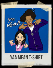 Yaa Mean!! T-Shirt