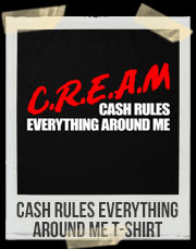 Cash Rules Everything Around Me - CREAM T-Shirt