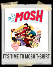 It's Time To Mosh T-Shirt