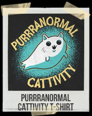 Purrranormal Cattivity T-Shirt
