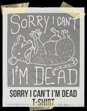 Sorry I Can't I'm Dead Opossum T-Shirt