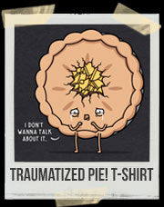 Traumatized Pie! T-Shirt