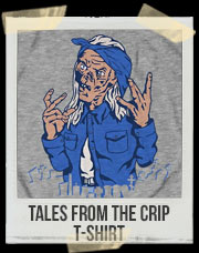 Tales From The Crip T-Shirt