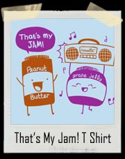 Peanut Butter And Jelly That's My Jam! T-Shirt