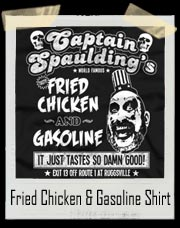Captain Spaulding's Fried Chicken And Gasoline T-Shirt