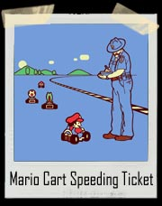 Mario Cart Speeding Ticket - 80 MPH T-Shirt