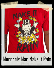 Monopoly Man Make It Rain T-Shirt