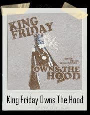 Mr. Rogers Neighborhood - King Friday Owns The Hood T Shirt