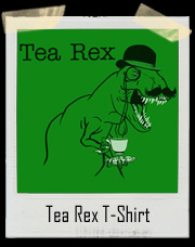 T-Rex Tea Rex T Shirt