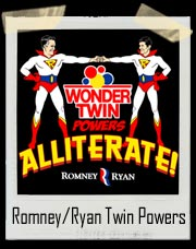 Mitt Romney & Paul Ryan Wonder Twin Powers Alliterate Shirt