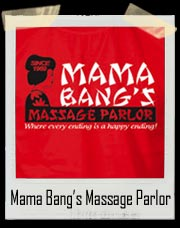 Mama Bang's Massage Parlor T-Shirt