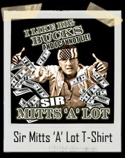 Sir Mitts 'A' Lot Mitt Romney T Shirt