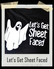 Let's Get Sheet Faced Halloween Ghost T Shirt