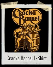 Cracka Barrel T-Shirt