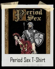 Period Sex T-Shirt