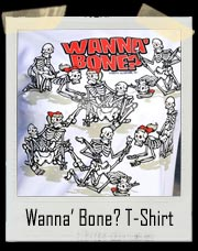 Wanna Bone? Skeleton Sex Halloween T-Shirt
