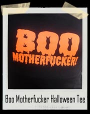 Boo Motherfucker! Halloween T-Shirt