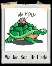 Wa Hoo! Snail On Turtle T-Shirt