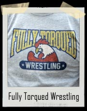 Fully Torqued Boner Wrestling T Shirt - Workaholics