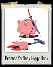 Protect Ya Neck Piggy Bank T-Shirt