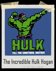 The Incredible Hulk Hogan T Shirt