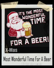 It's The Most Wonderful Time For A Beer Santa T-Shirt