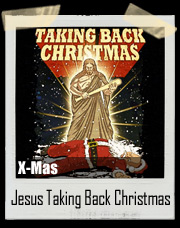 Jesus is Taking Back Christmas T-Shirt