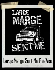 Large Marge Sent Me Pee Wee's Big Adventure Movie T-Shirt