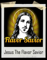 Jesus Christ The Flavor Savior Soul Patch T-Shirt