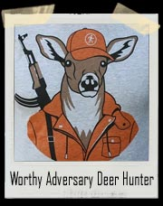 Worthy Adversary Deer As A Hunter T-Shirt