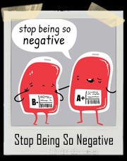 Stop Being So Negative Blood Bag T-Shirt