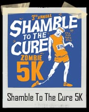 Shamble To The Cure Zombie 5K Run T-Shirt
