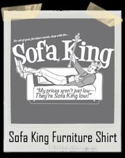 Sofa King Furniture T-Shirt