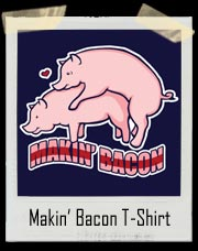Pigs Makin' Bacon T-Shirt