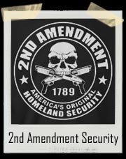 America's Original Homeland Security 2nd Amendment 1789 Shirt