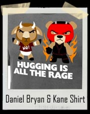 Daniel Bryan & Kane Hugging Is All The Rage T-Shirt
