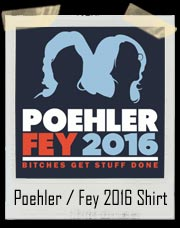 Amy Poehler and Tina Fey 2016 Presidential Race SNL Shirt
