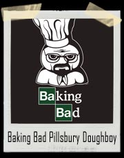 Baking Bad Breaking Bad Pillsbury Doughboy T-Shirt